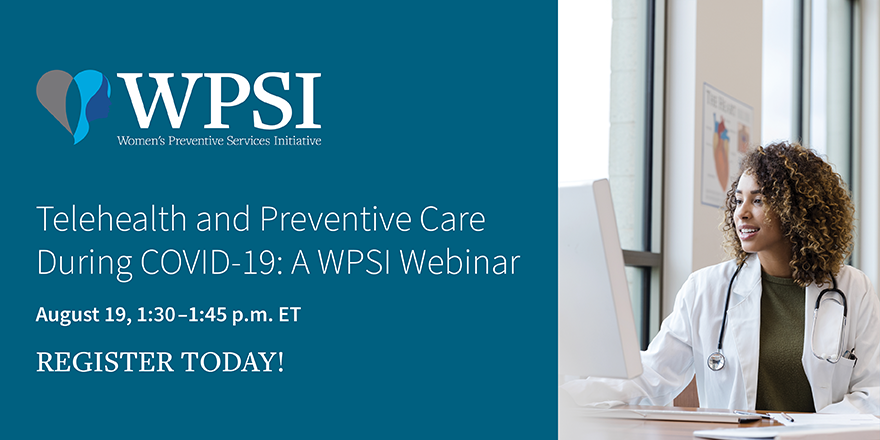Telehealth and Preventive Care During COVID-19: A WPSI Webinar